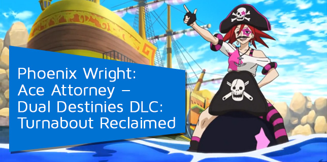 OSMsupplemental! Phoenix Wright: Ace Attorney – Dual Destinies DLC: Turnabout Reclaimed 12-30-2013