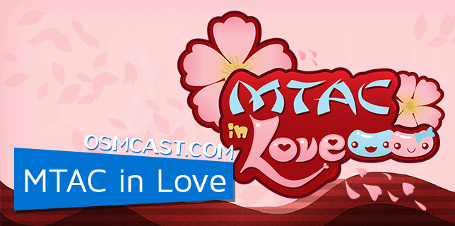 OSMcast! MTAC In Love 4-28-2014