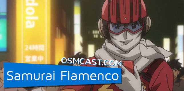 OSMcast! Samurai Flamenco 5-12-2014