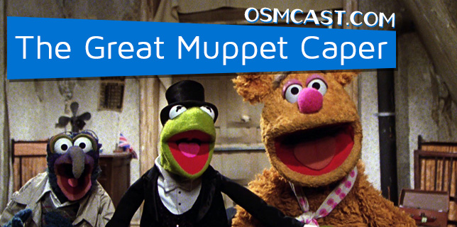 OSMcast! The Great Muppet Caper 7-14-2014