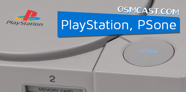 OSMtable! A Roundtable about PlayStation, PSone 12-16-2014