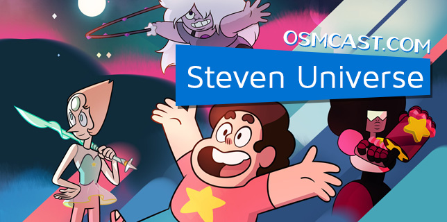 OSMcast! Steven Universe, Season One 5-18-2015