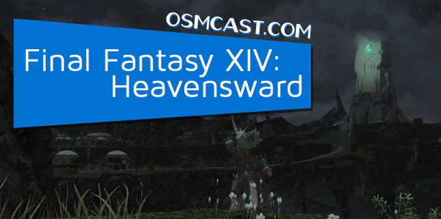 OSMcast! Final Fantasy XIV: Heavensward 1-11-2016