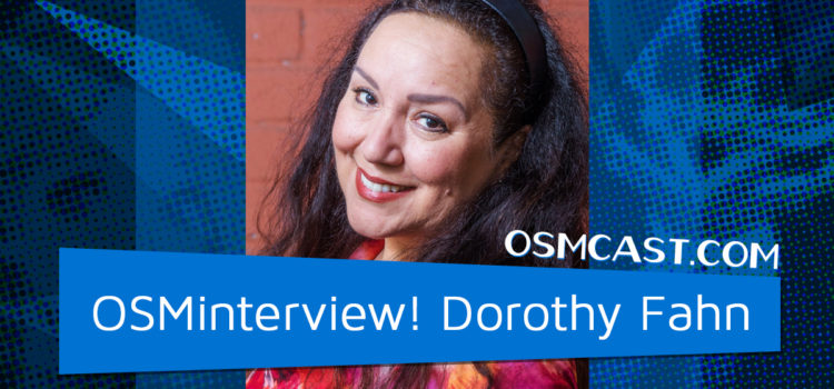 OSMinterview! Dorothy Fahn on 10/07/2019