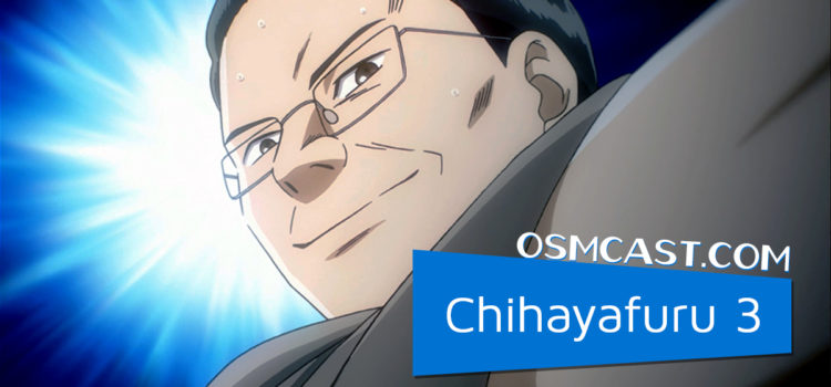 OSMcast! Show #158: Chihayafuru 3