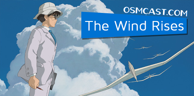 OSMcast? The Wind Rises 3-3-2014