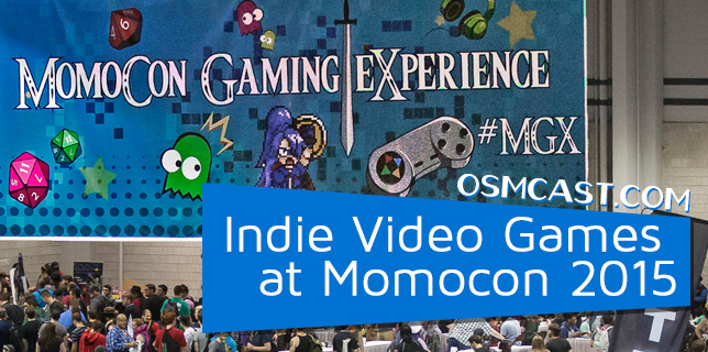 OSMcast! The Indie Video Games of Momocon 2015 10-26-2015