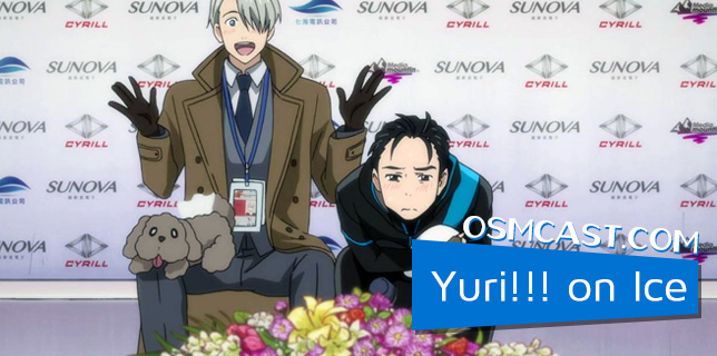 OSMcast!!! Yuri!!! on Ice 2-27-2017
