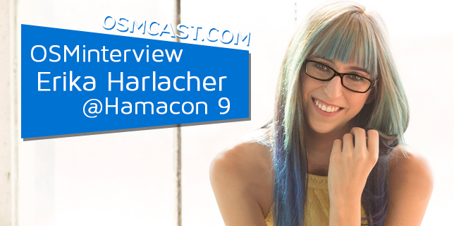 OSMinterview! Erika Harlacher @ Hamacon 9