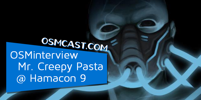 OSMinterview! Mr. Creepy Pasta @ Hamacon 9