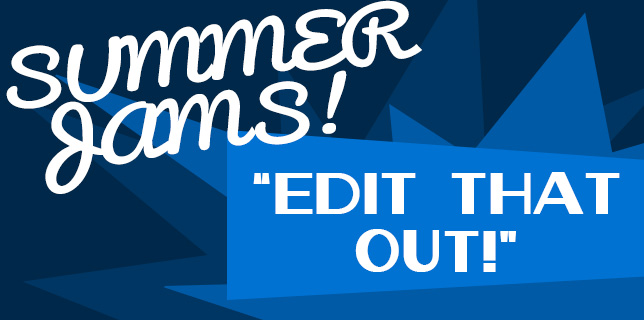 """OSMcast! SUMMERjams: """"Edit That Out"""""""