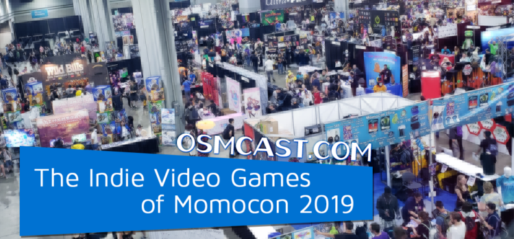 OSMcast! Show #151: The Indie Video Games of Momocon 2019
