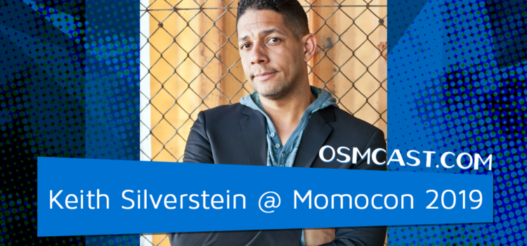 OSMinterview! Keith Silverstein @ Momocon 2019