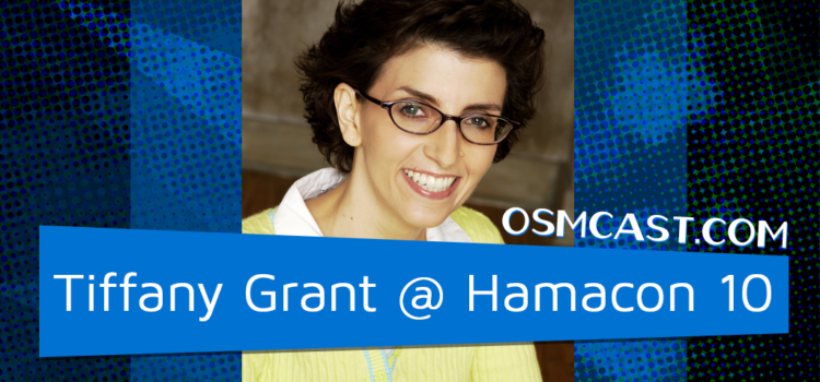 OSMinterview! Tiffany Grant  @ Hamacon 10