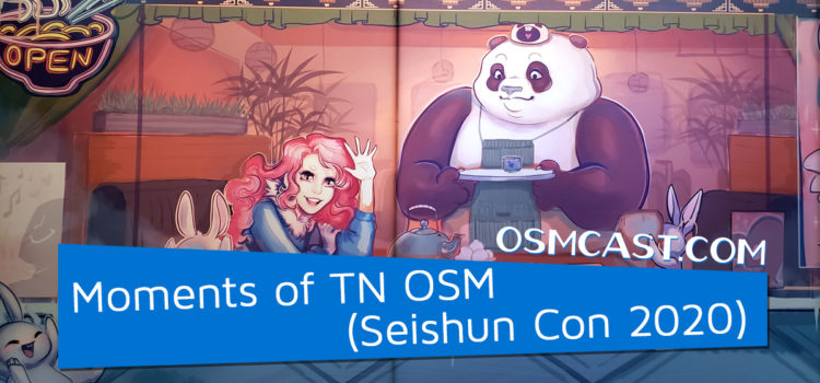 OSMcast! Show #155: Moments of TN OSM (Seishun Con 2020)