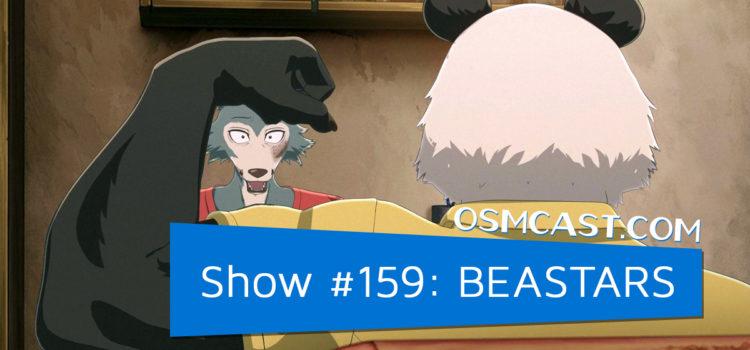 OSMcast! Show #159: BEASTARS