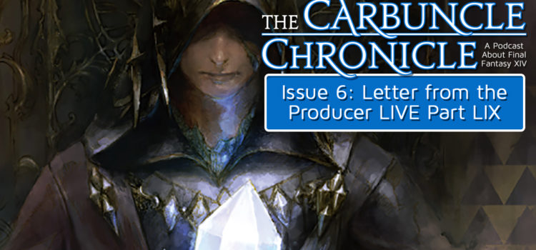 The Carbuncle Chronicle Issue 6: Letter from the Producer LIVE Part LIX