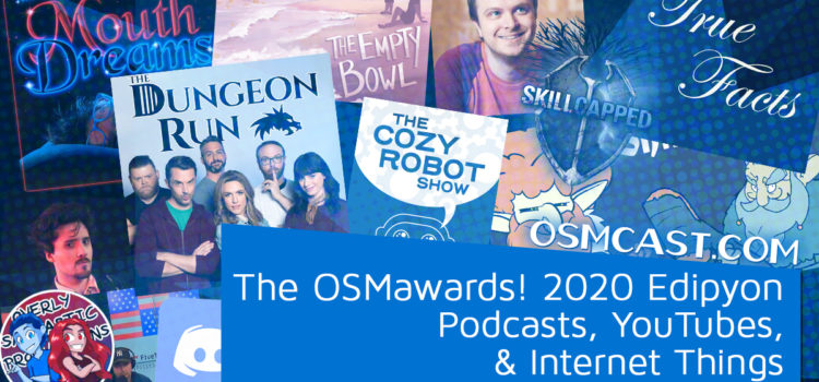 OSMcast! Show #168: The OSMawards! 2020 Edipyon – Podcasts, YouTubes, & Internet Things