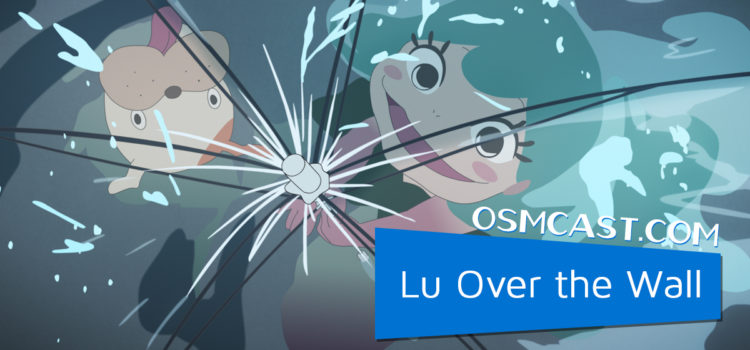 OSMcast! Show #171: Lu Over the Wall