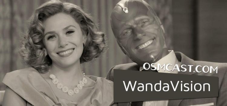 OSMcast! Show #174: WandaVision
