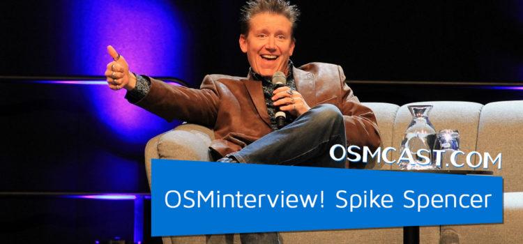 OSMinterview! Spike Spencer on 9/4/2021